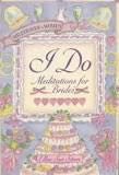 I DO: MEDITATIONS FOR BRIDES